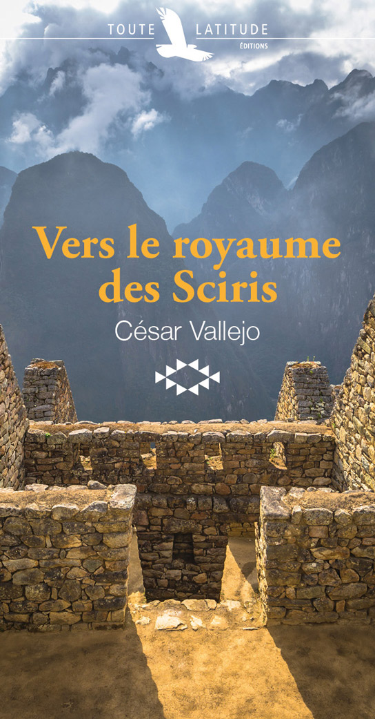 Vers le Royaume des Sciris de César Vallejo, disponible enfin en français